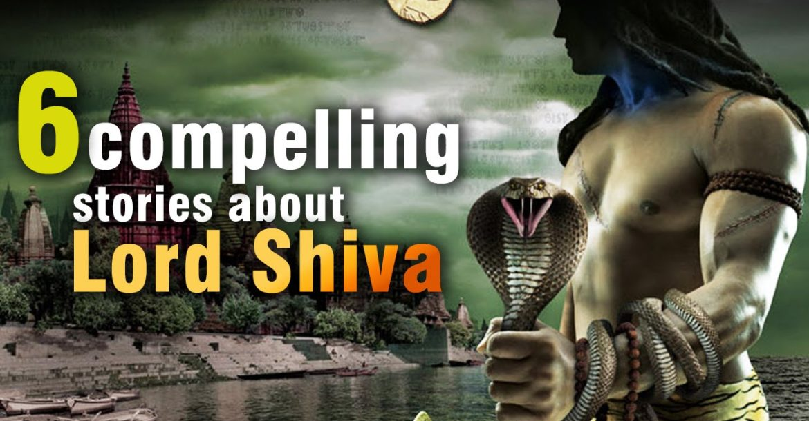 6 Compelling Stories About The Legend Of Lord Shiva You Must Know     भगवन शिव की गाथाएँ    