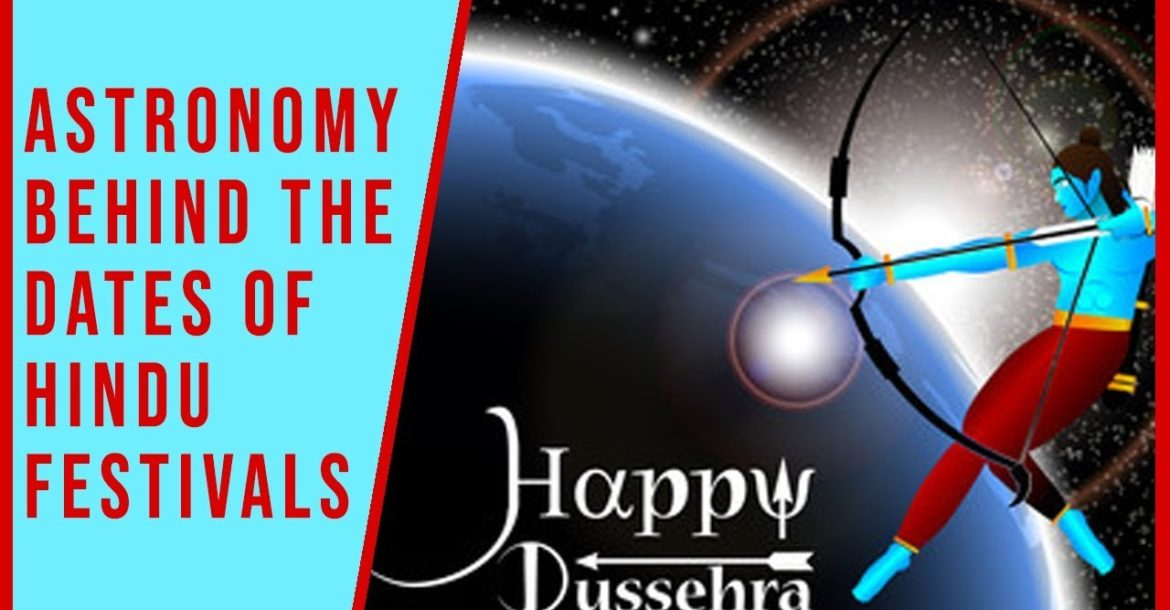 Astronomy Behind the Dates of Hindu Festivals | Very precise and Scientific!