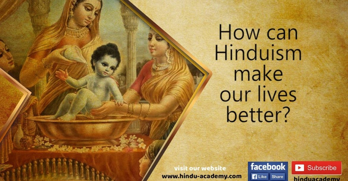 How can Hinduism make our lives better?