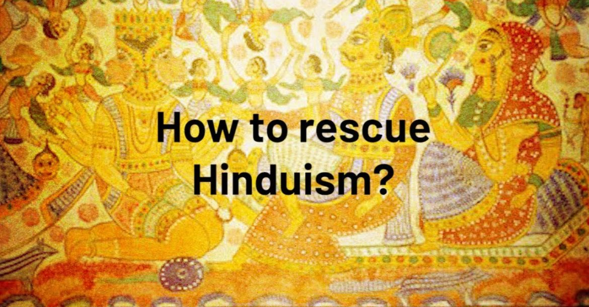 How to rescue Hinduism?