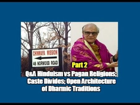Q&A Hinduism vs Pagan Religions; Caste Divides; Open Architecture of Dharmic Traditions #2