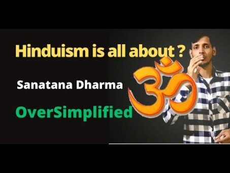 What is Hindu religion all about [Sanatana Dharma]
