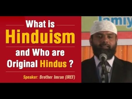 What is Hinduism and Who are Original Hindus by Brother Imran (हिन्दू धर्म का इतिहास)