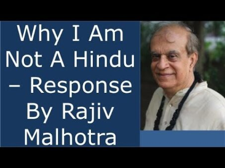 Why I am not a Hindu - Strong response to this by Rajiv Malhotra