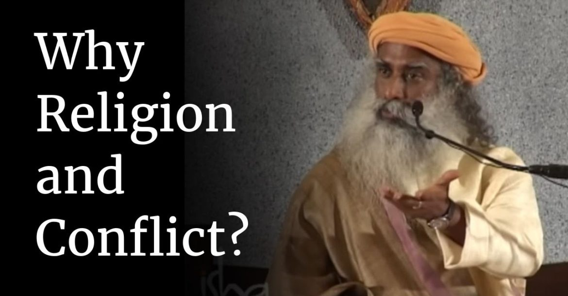 Why Religion and Conflict? | Sadhguru