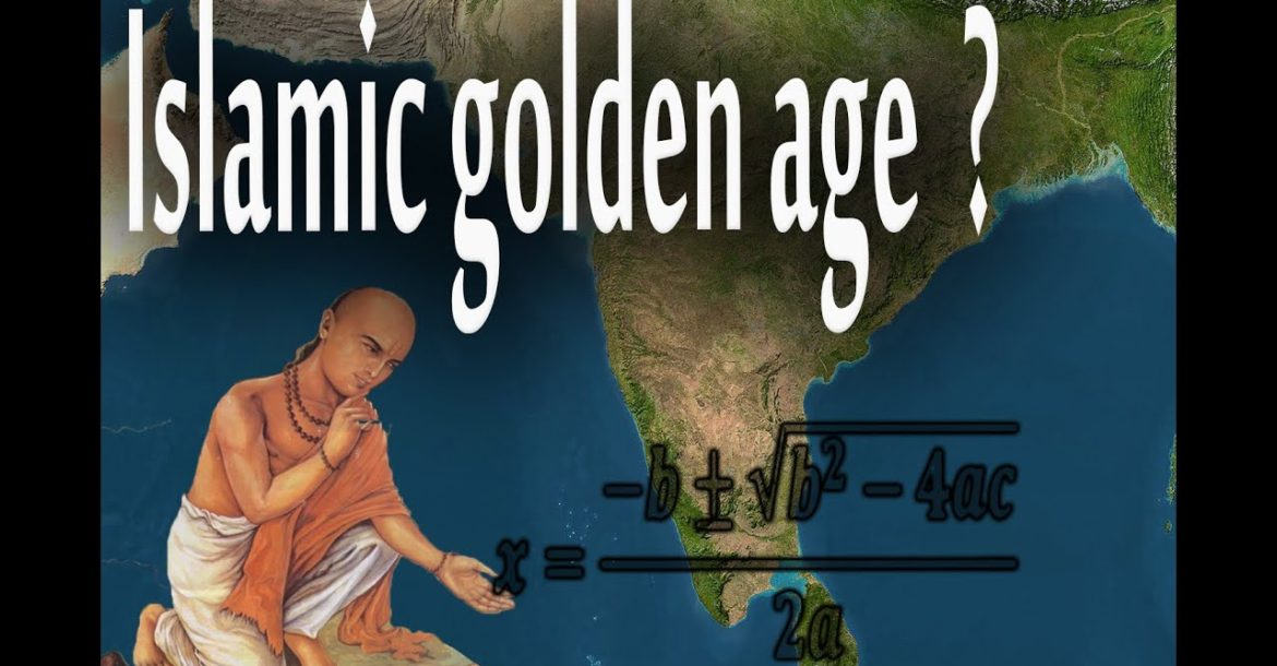 An Islamic Golden Age or Appropriation of Hindu achievements ?