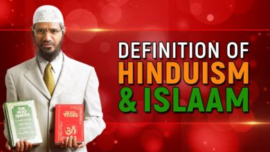 Definition of Hinduism and Islam – Dr Zakir Naik