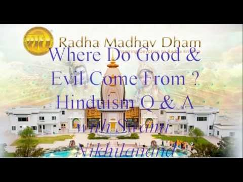 Hinduism Q & A: Where Do Good & Evil Come From