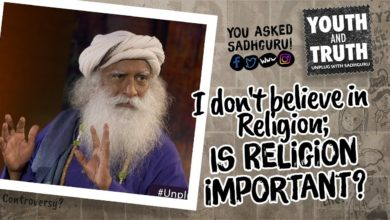 I don't believe in Religion; Is Religion important? #UnplugWithSadhguru