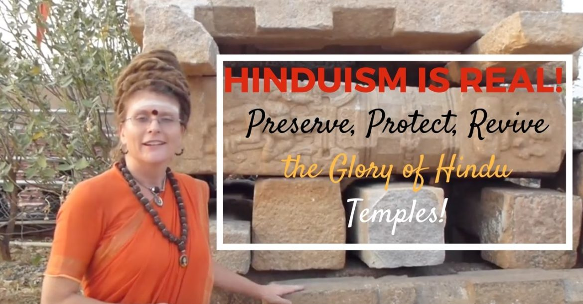 Hinduism is Real! Preserve, Protect, Revive the Glory of Hindu Temples