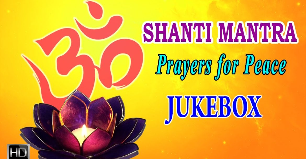 Shanti Mantra - Hindu Prayers for Peace - Sacred Sanskrit Chants - Jukebox