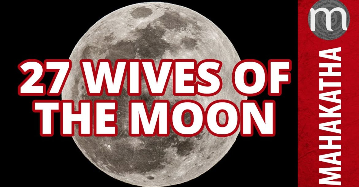 The 27 wives of Moon - Secrets from Hindu Mythology
