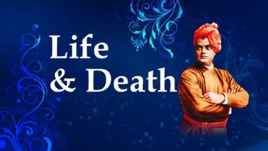 Vivekananda on Life & Death