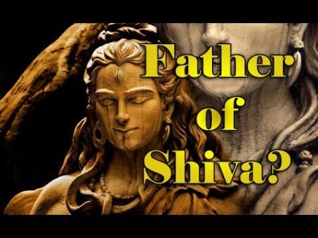 Who is the father of Lord Shiva?