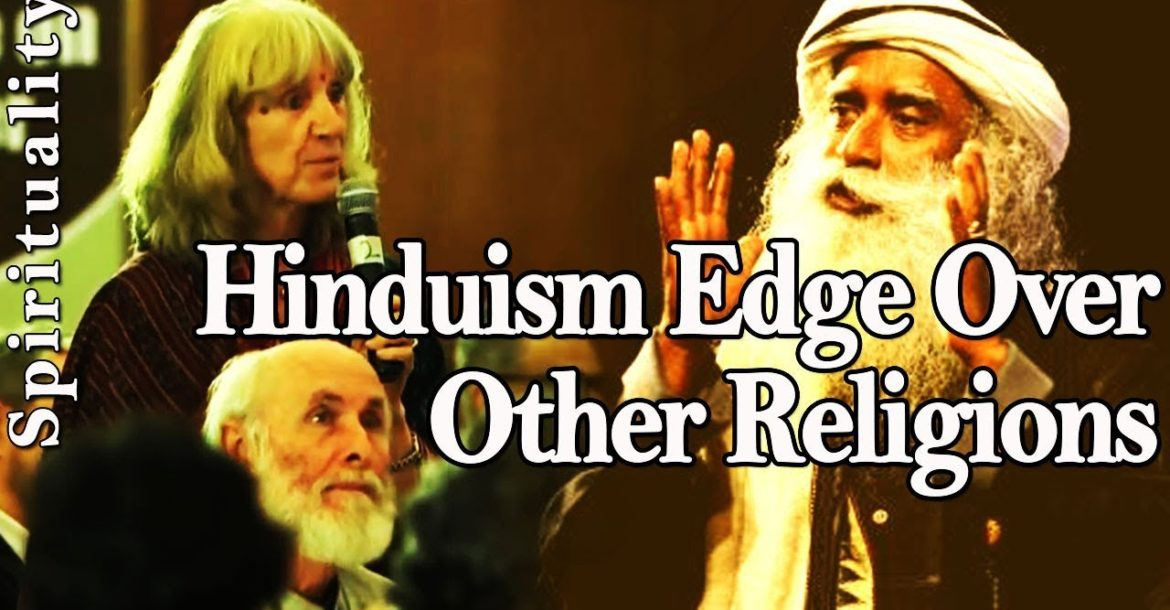 Why Hinduism more OPEN-MINDED & LIBERAL than Islam & Christianity? - Sadhguru