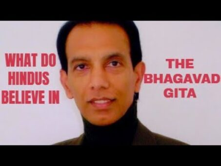 BHAGAVAD GITA - What do Hindus Believe in.