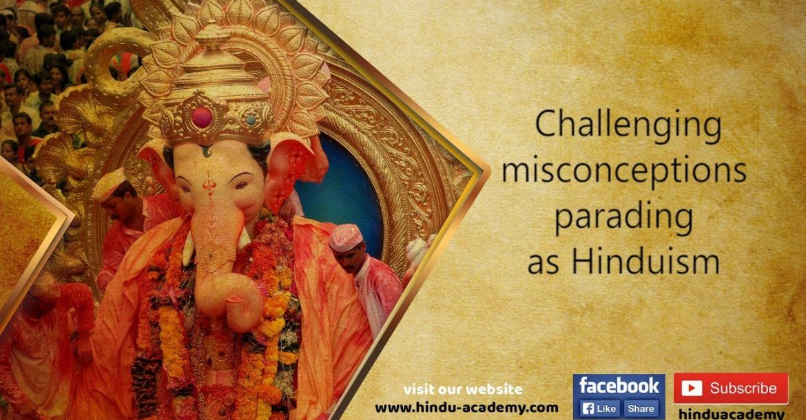 Challenging misconceptions parading as Hinduism | Jay Lakhani | Hindu Academy|