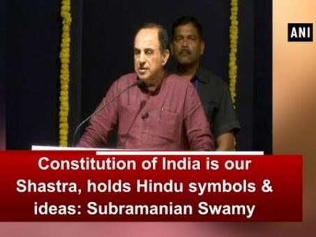 Constitution of India is our Shastra, holds Hindu symbols & ideas: Subramanian Swamy - #ANI News