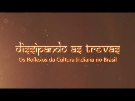 Dissipando as Trevas: Os Reflexos da Cultura Indiana no Brasil (English subtitles available)