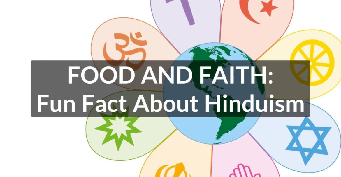 Food and Faith: Fun Fact About Hinduism