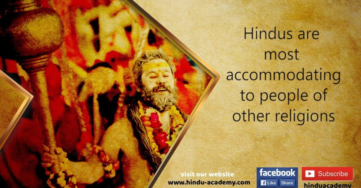 Hindus are most accommodating to people of other religions