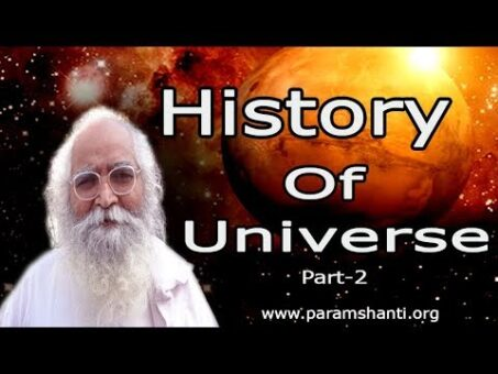 History of Universe by Bapuji Part 2 (Hindu Concept of Creation of the Universe) hindi