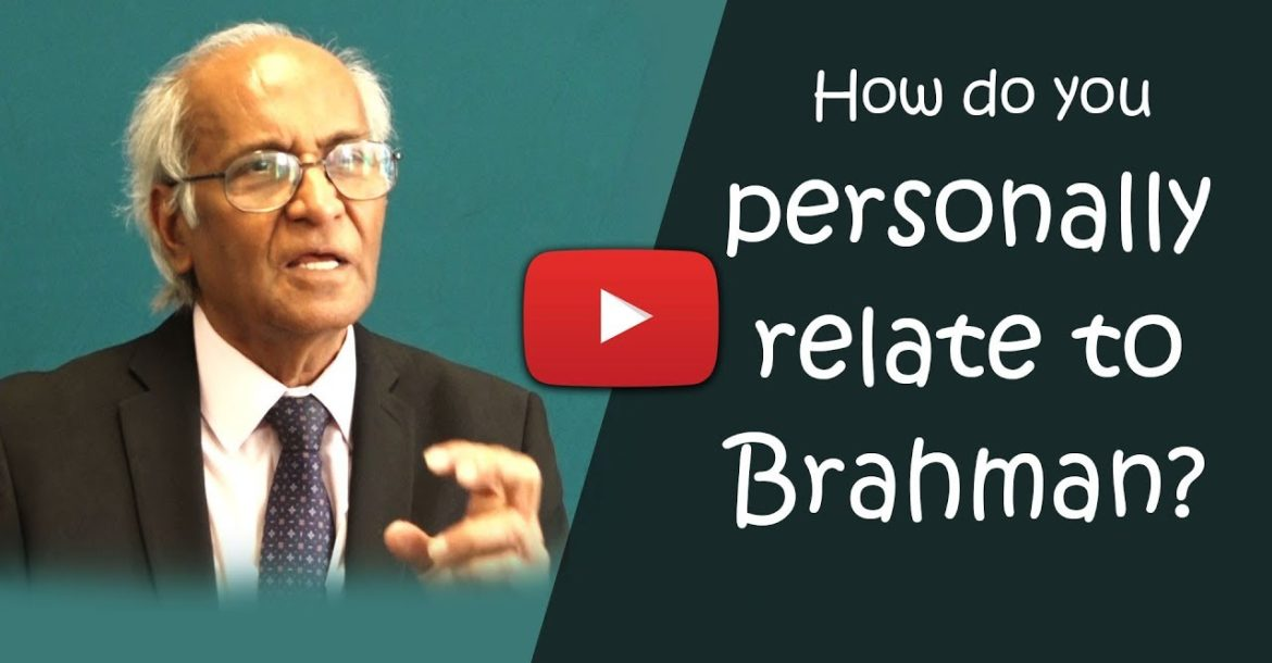 How do you personally relate to Brahman?