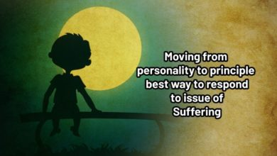 Moving from personality to principle best way to respond to issue of Suffering.