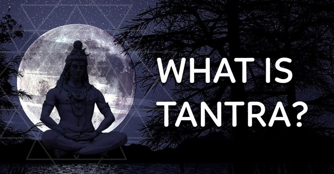 Tantra Explanation - What is Tantra?