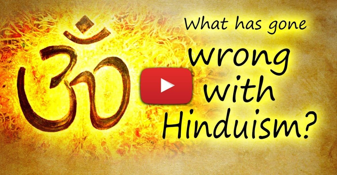What has gone wrong with Hinduism?
