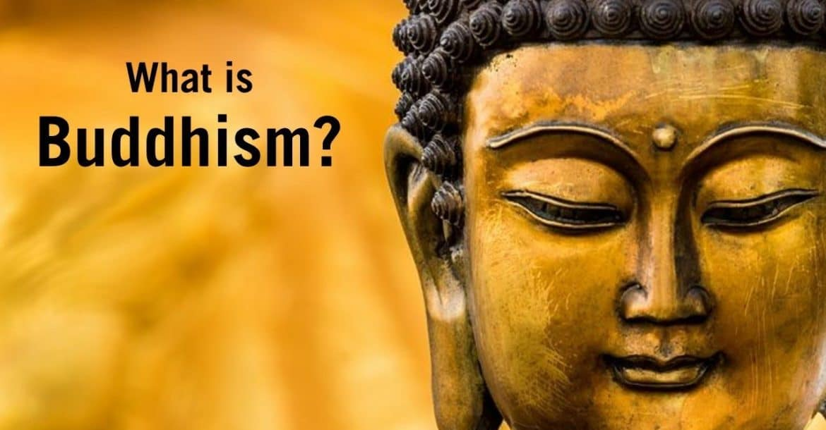 What is Buddhism? What do Buddhists believe?
