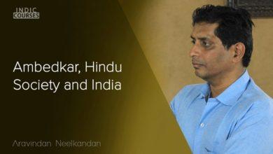 Ambedkar, Hindu Society and India - Aravindan Neelkandan - #IndicCourses