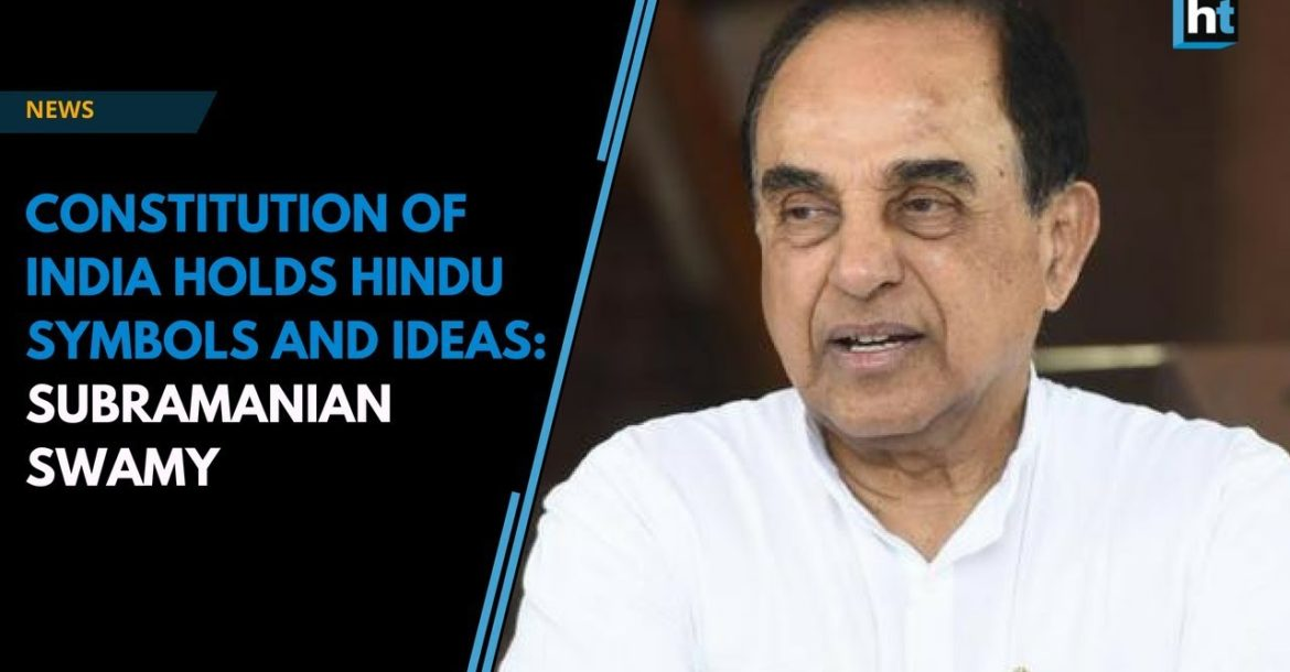 Constitution of India holds Hindu symbols and ideas: Subramanian Swamy