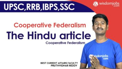 Cooperative Federalism | The Hindu article on Cooperative Federalism @Wisdom jobs