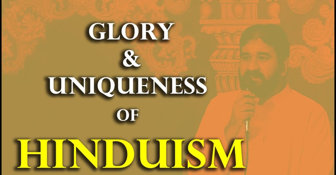 Glory and Uniqueness of Hinduism (Sanatana Dharma) - A discourse by Swami Advayananda