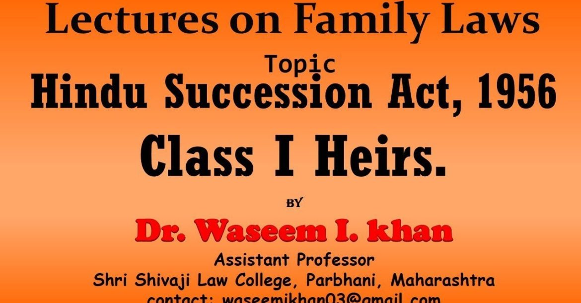 Hindu Succession Act, 1956 Part 5 | Class I heirs | Lectures on Family Law.