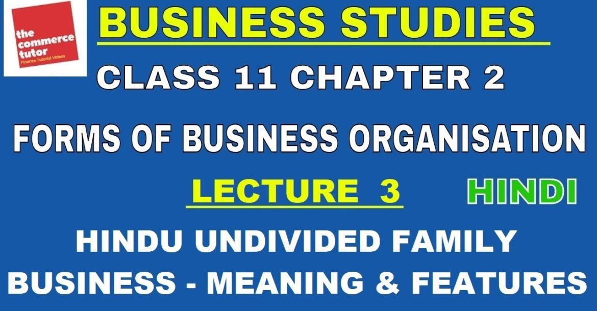 Hindu Undivided Family Business | Forms of Business Organisation | Business Studies Lec 3 Chapter 2