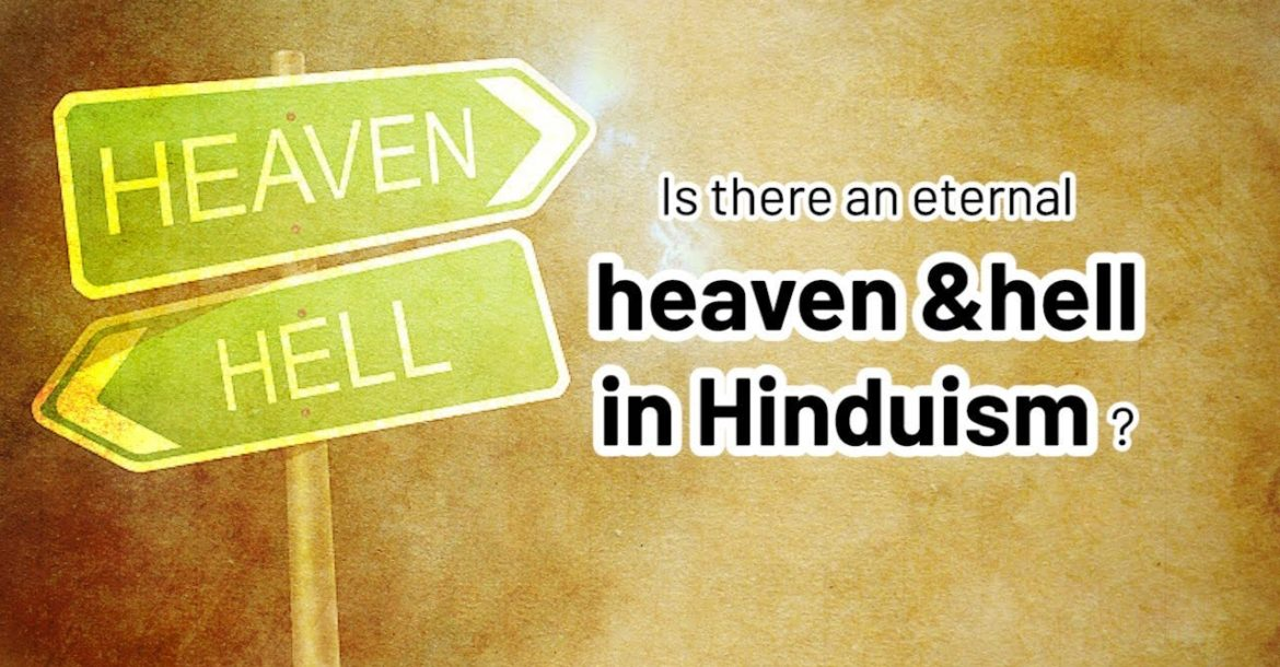Is there an eternal heaven and hell in Hinduism?