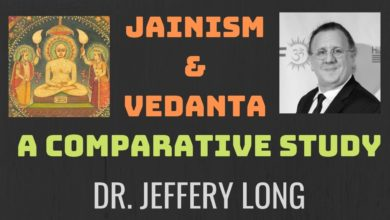 Jainism and Vedanta: A Comparative Study | Dr. Jeffery D. Long