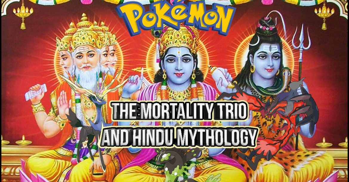 Pokemon Theory - The Mortality Trio and Hindu Mythology