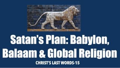 SATAN'S PLAN: BABYLON, BALAAM & GLOBAL RELIGION