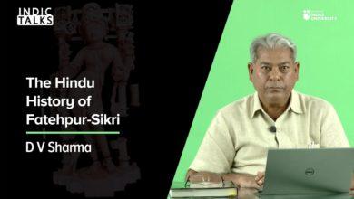 The Hindu History of Fatehpur Sikri - D V Sharma - #Indic Talks