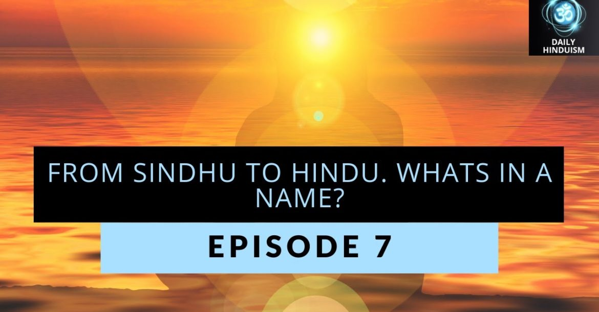 Episode 7: From Sindhu to Hindu. Whats in a name?