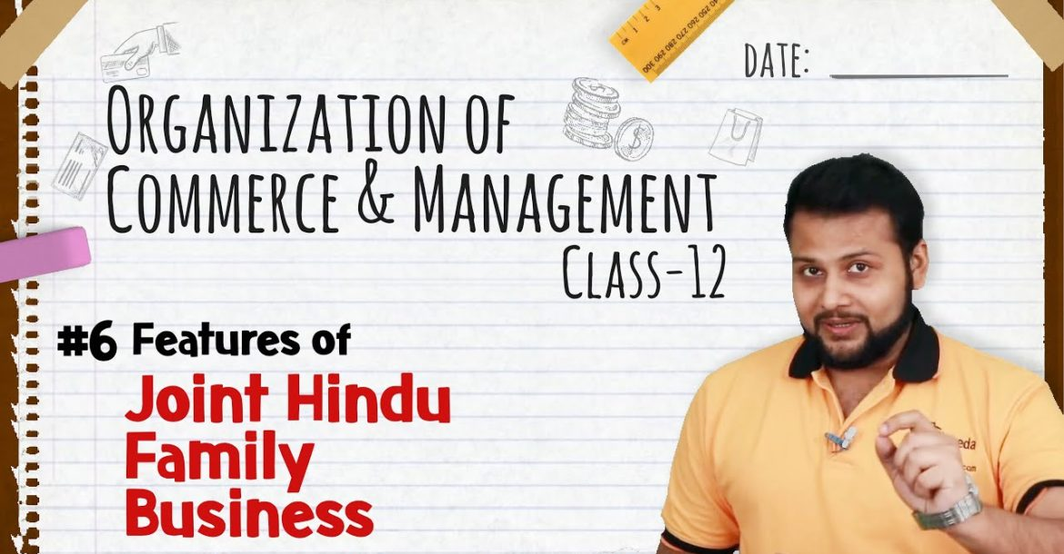 Features of Joint Hindu Family Business - Forms of Business Organization - Class 12 OCM