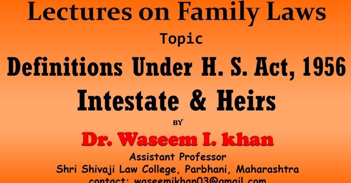 Hindu Succession Act, 1956 Part 1 | Definition of Intestate and Heirs | Lectures on Family Law.