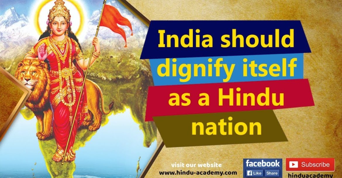 India should dignify itself as a Hindu nation