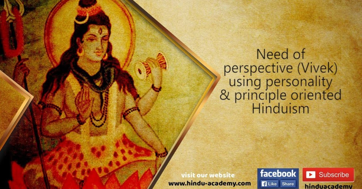 Need of perspective Vivek using personality and principle oriented Hinduism