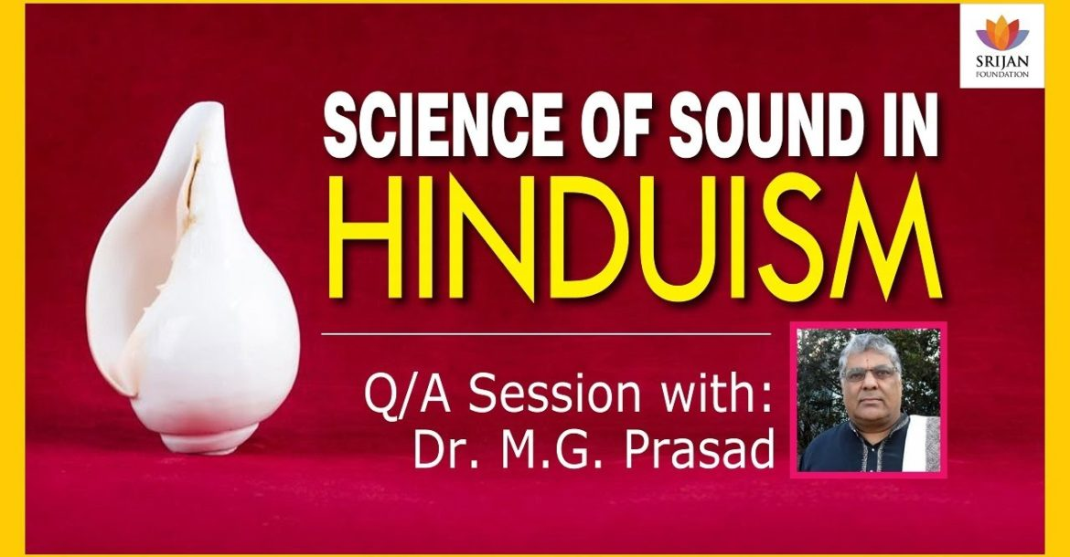 [Q/A] Science Of Sound In Hinduism   Dr M G Prasad   Vedic Perspective On Acoustics   Naada & Shabda