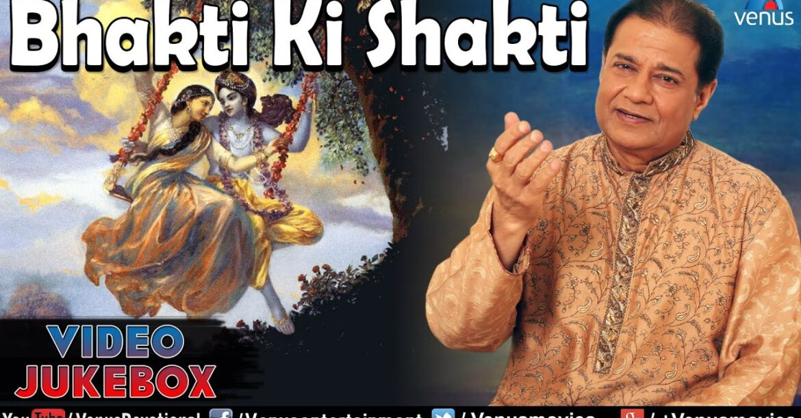 Bhakti Ki Shakti : Anup Jalota ~ Best Hindi Devotional Songs || Video Jukebox