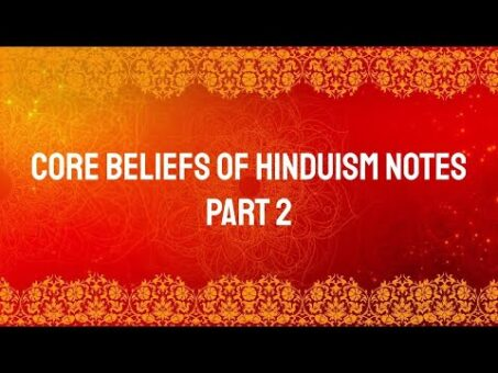 Core Beliefs of Hinduism Notes: Part 2